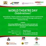 World Theatre Day KENYA 2019 Theme: History and Significance of This Day Appreciating The Art Form
